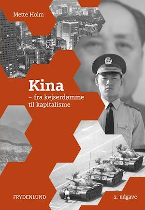 Kina - fra kejserdømme til kapitalisme