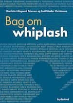 Bag om whiplash af Charlotte Lillegaard Petersen, Bodil Møller Christensen