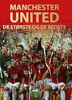 Manchester United - de største og de bedste