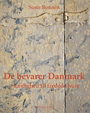 Bog, indbundet De bevarer Danmark - kærlighed til fredede huse af Suste Bonnén
