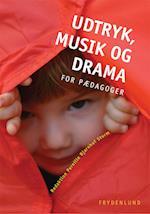 Udtryk, musik og drama for pædagoger