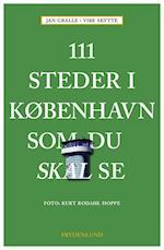 111 steder i København som du skal se (111 steder som du skal se)