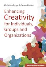 Enhancing creativity for individuals, groups and organizations