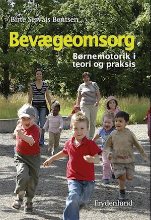 Bevægeomsorg af Birte Servais Bentsen