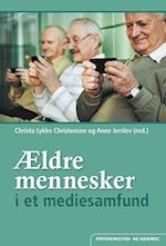 Ældre mennesker i et mediesamfund (Ældre og samfund, nr. 1)