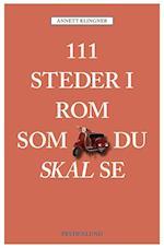 111 steder i Rom som du skal se (111 steder som du skal se)