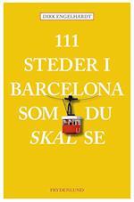 111 steder i Barcelona som du skal se (111 steder som du skal se)