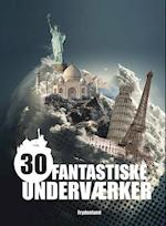 30 fantastiske underværker