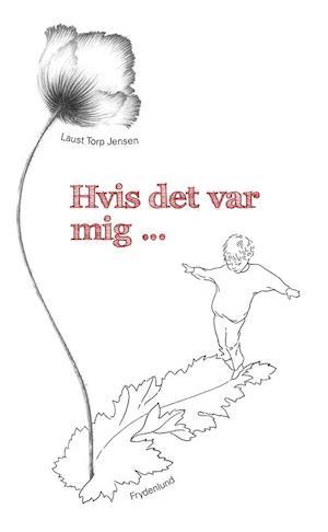 Bog, indbundet Hvis det var mig - af Laust Torp Jensen