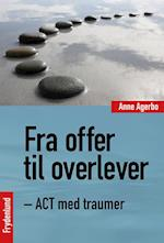Fra offer til overlever - ACT med traumer