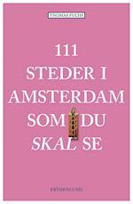 111 steder i Amsterdam som du skal se af Thomas Fuchs