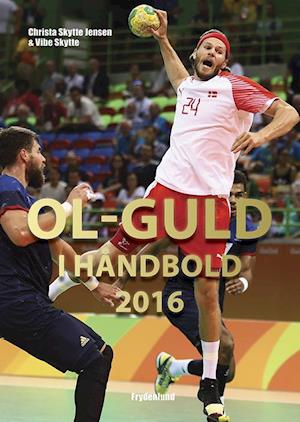 Bog, indbundet OL-guld i håndbold 2016 af Vibe Skytte, Christa Skytte Jensen