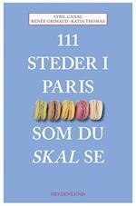 111 steder i Paris som du skal se (111 steder som du skal se)