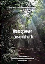 Brøndbyskoven - en skov bliver til