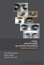 Unge, udenforskab og social forandring af Trine Wulf-Andersen (red.), Reidun Follesø (red.), Terje Olsen (red.)