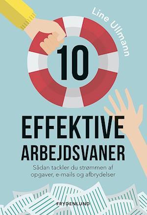 Bog, hæftet 10 effektive arbejdsvaner af Line Ullmann