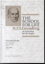 The school for life (N f s Grundtvig Works in English, nr. 2)