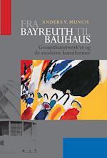 Fra Bayreuth til Bauhaus