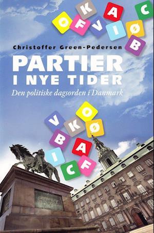 Bog, hæftet Partier i nye tider af Christoffer Green-Pedersen