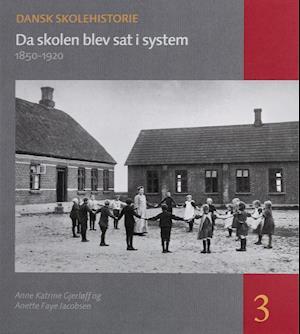 Dansk skolehistorie. Da skolen blev sat i system