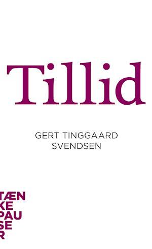 Bog hæftet Tillid af Gert Tinggaard Svendsen