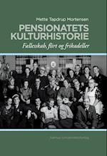 Pensionatets kulturhistorie (Skrifter om dansk byhistorie, nr. 12)