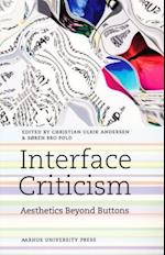 Interface Criticism (Acta Jutlandica. Humanities series, nr. 2011)