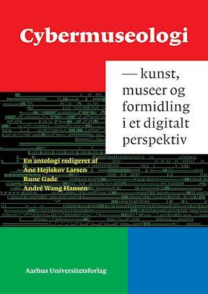 Bog, hæftet Cybermuseologi af Ane Hejlskov Larsen