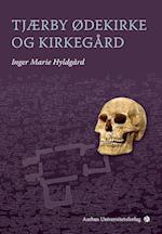 Tjærby ødekirke og kirkegård (Museum Østjyllands Publikationer 3, nr. 3)
