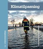 Klimatilpasning - hvorfor og hvordan? (Miljøbiblioteket, nr. 3)