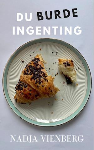 nadja vienberg Du burde ingenting-nadja vienberg-bog fra saxo.com