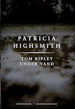 Tom Ripley under vand. En Patricia Highsmith krimi. (nr. 5)