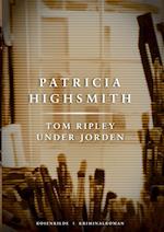 Tom Ripley under jorden. En Patricia Highsmith krimi.