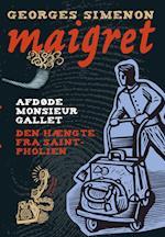 Afdøde monsieur Gallet / Den hængte fra Saint-Pholien. En Maigret krimi. (Kommisær Maigret, nr. 1)