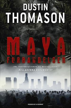 Mayaforbandelsen. Spænding af Dustin Thomason.