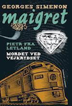 Pietr fra Letland / Mordet ved vejkrydset (Kommisær Maigret, nr. 3)