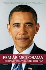 Fem år med Obama af Mette Kjærsgaard, Ulrik Bie, Cecilie Baunegaard Jørgensen