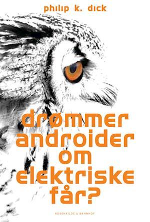 Drømmer androider om elektriske får? af Philip K. Dick