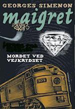 Maigret og mordet ved vejkrydset (En Maigret krimi, nr. 6)