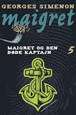 Maigret og den døde kaptajn (En Maigret krimi, nr. 5)