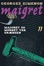 Maigret 11 Maigret og mordet ved grænsen af Georges Simenon