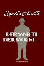 Der var ti, der var ni… af Agatha Christie