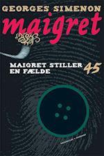 Maigret 45 Maigret stiller en fælde