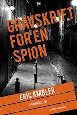 Gravskrift for en spion (En Eric Ambler thriller)