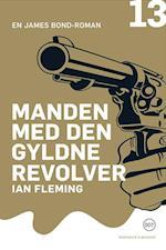 Manden med den gyldne revolver (James Bond bog 13)