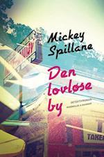 Den lovløse by af Mickey Spillane