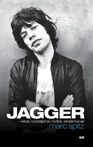 Jagger - rebel, rockstjerne, rodløs, stratenrøver