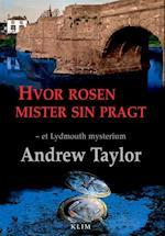 Hvor rosen mister sin pragt af Andrew Taylor