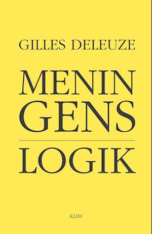 Bog, hæftet Meningens logik af Gilles Deleuze