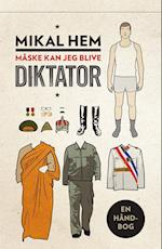 Måske kan jeg blive diktator